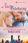 Ain't Misbehaving (Book 1: Dallas Duets Clean Billionaire Romance)