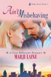 Ain't Misbehaving (Book 1: Dallas Duets Clean Billionaire Romance)